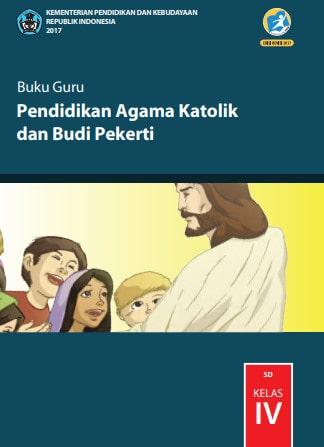 Buku Guru Pendidikan Agama Katolik dan Budi Pekerti Kelas 4 Revisi 2017 Kurikulum 2013