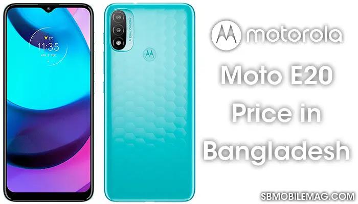 Motorola Moto E20, Motorola Moto E20 Price, Motorola Moto E20 Price in Bangladesh