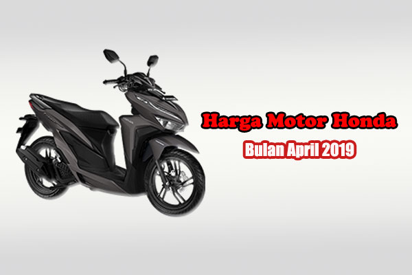 Harga-Motor-Honda-April-2019