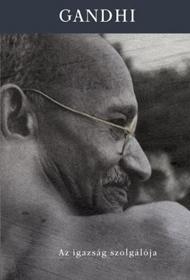Gandhi, Az igazság szolgálója