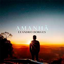 Amanhã - Leandro Borges