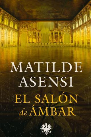 El Salón de Ámbar – Matilde Asensi