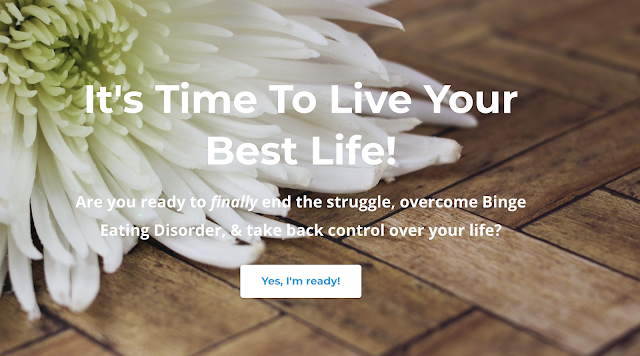 It's Time To Live Your Best Life! Are you ready to finally end the struggle, overcome Binge Eating Disorder, & take back control over your life?