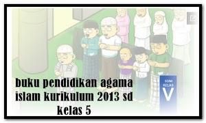 Download Buku Pendidikan Agama Islam kurikulum 2013 SD kelas 5