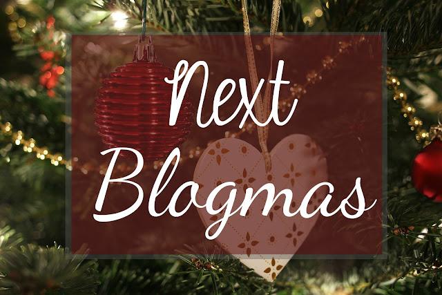 Next Blogmas.....