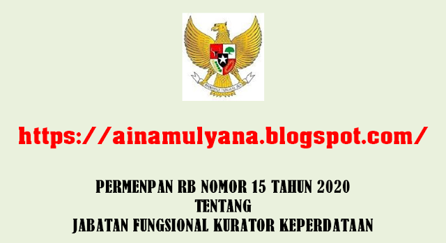 Permenpan RB Nomor 15 Tahun 2020 Tentang Jabatan Fungsional Kurator Keperdataan