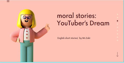 moral stories--English short stories--YouTuber's Dream by Mr.Zaki