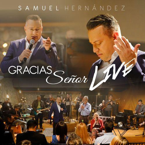 Musicacristianadigital Samuel Hernández Gracias Señor Live