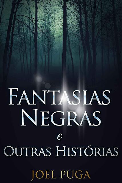 Fantasias Negras e Outras Histórias Joel Puga
