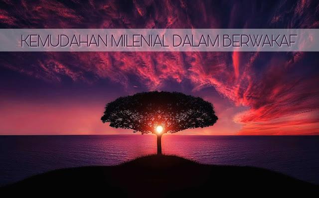 Kemudahan Milenial dalam Berwakaf