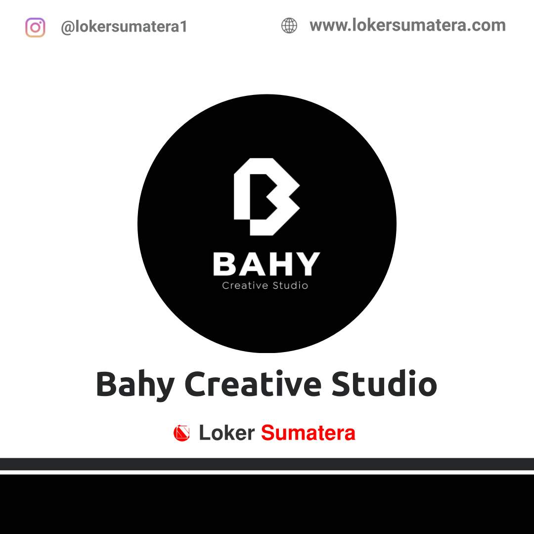 Lowongan Kerja Sawahlunto: Bahy Creative Studio November 2020