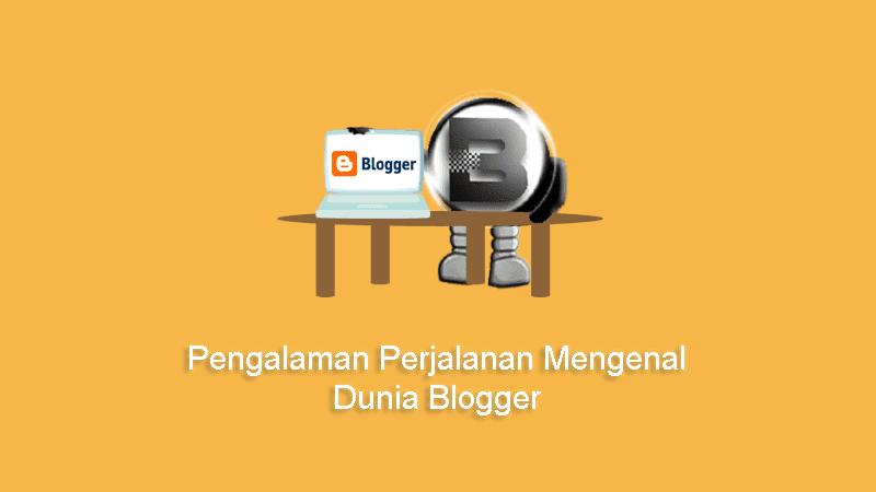 Pengalaman Perjalanan Mengenal Dunia Blogger