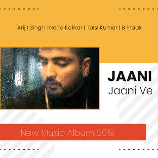 Jaani Ve - Jaani | B Praak | All Songs