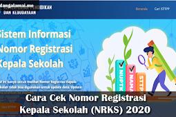 Cara Cek Nomor Registrasi Kepala Sekolah (NRKS) 2020