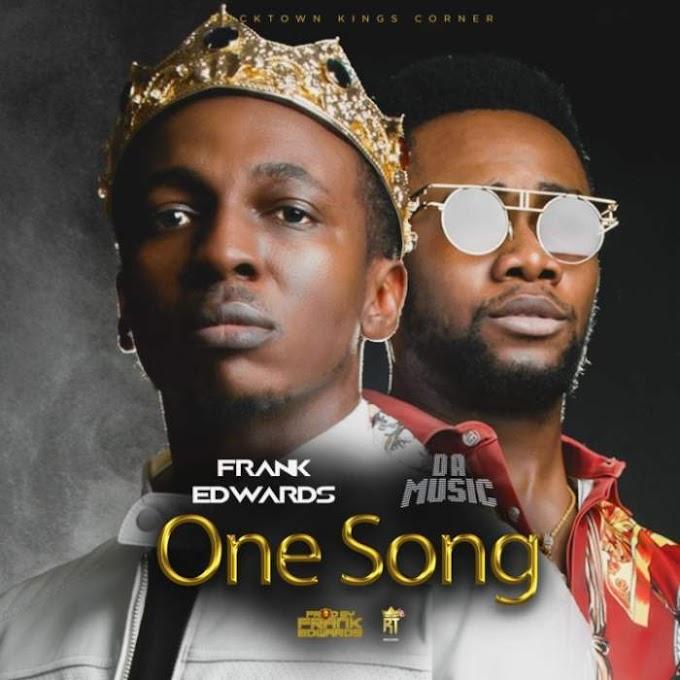 "[MUSIC] Frank Edwards x Da Music - ""One Song"""