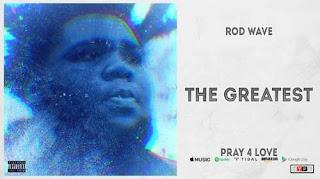 The Greatest Lyrics Rod Wave