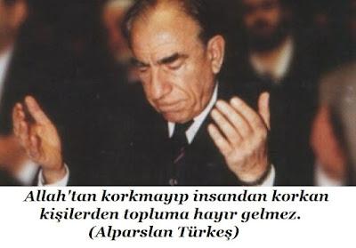 Allah'tan korkmayıp insandan korkan kişilerden topluma hayır gelmez, Alparslan Türkeş, türk, lider, başbuğ