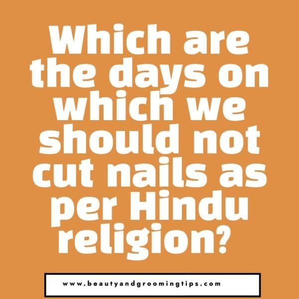 Which days of the week should we not cut nails as per Hindu religion?