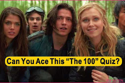 "Only A True ""The 100"" Fan Can Ace this Quiz"
