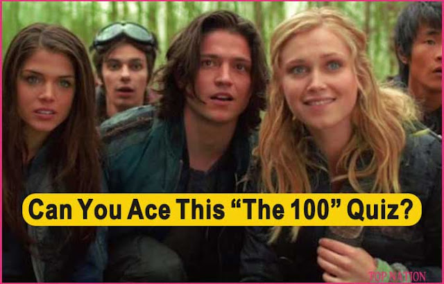 """Only A True """"The 100"""" Fan Can Ace this Quiz"""