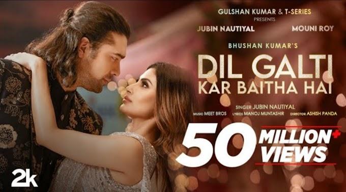 Dil Galti Kar Baitha Hai Song Lyrics - Jubin Nautiyal
