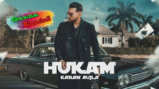 Hukam Punjabi Song mp3 Download - Karan Aujla