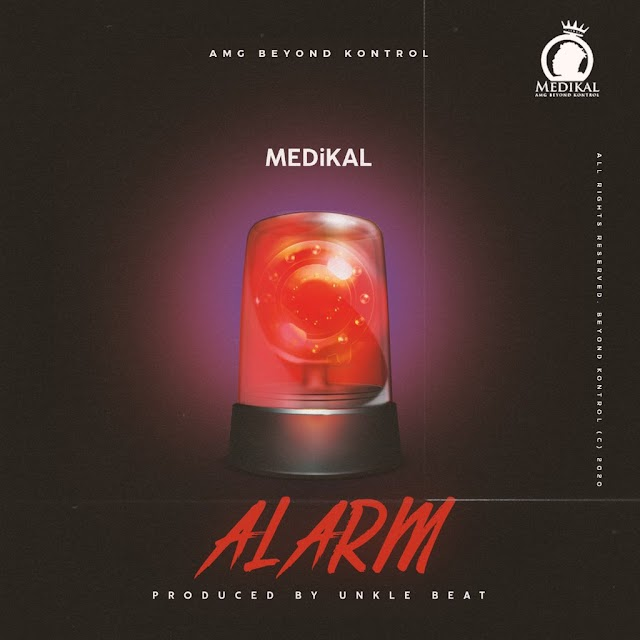 Medikal-Alarm(Produce by Unkle Beatz)