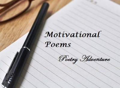 Motivational Poems in English, Motivational Poems for Success, Motivational Poems for Students, Motivational Poems about life