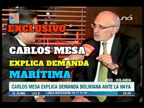 EXPRESIDENTE CARLOS MESA EXPLICA DEMANDA BOLIVIANA ANTE LA HAYA