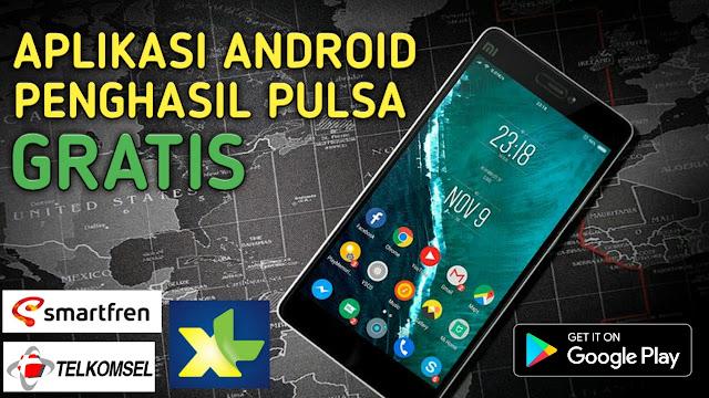 Aplikasi Android Penghasil Pulsa Gratis