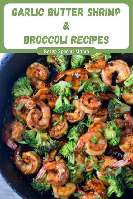 GARLIC BUTTER SHRIMP & BROCCOLI RECIPES
