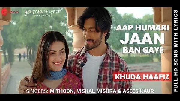 Aap Humari Jaan Ban Gaye Lyrics - Khuda Haafiz | Mithoon