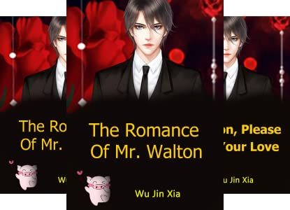 The Romance Of Mr. Walton Chapter 36 To 40 PDF