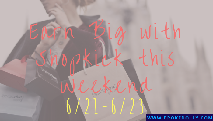 Earn Big with Shopkick this Weekend 6/21-6/23
