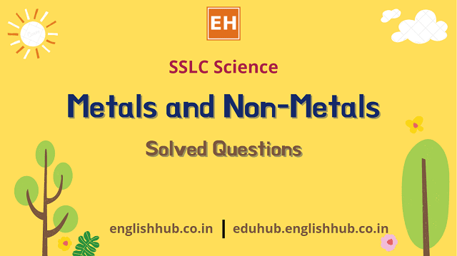 SSLC Science (EM): Metals and Non-Metals | Solved Questions
