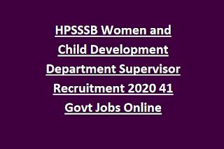 HPSSSB Women and Child Development Department Supervisor Recruitment 2020 41 Govt Jobs Online Form-Post Code 568