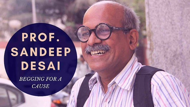 Prof. Sandeep Desai - The Man Who Begs In Trains To Build Schools