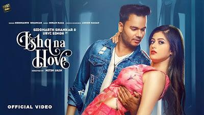 Ishq Na Hove Song Lyrics - Siddharth Shankar