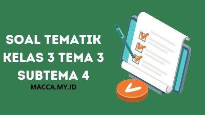 Soal Tematik Kelas 3 Tema 3 Subtema 4