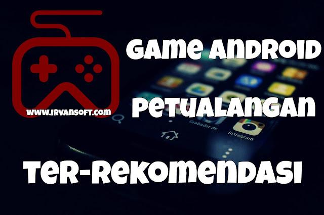 5 Game Offline Android Petualangan