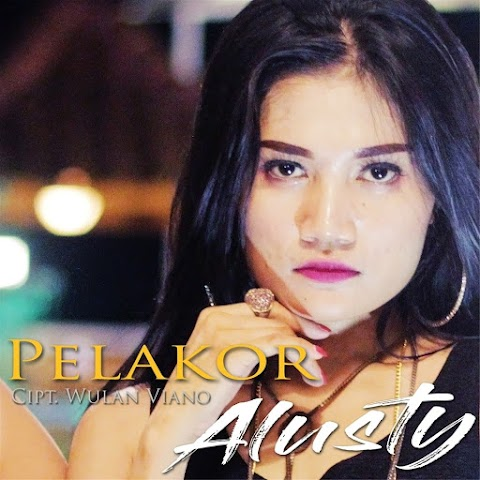 Alusty - Pelakor MP3