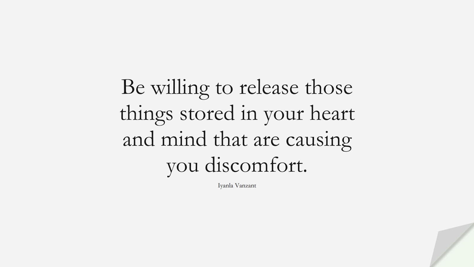 Be willing to release those things stored in your heart and mind that are causing you discomfort. (Iyanla Vanzant);  #DepressionQuotes