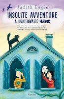 Insolite avventure a Braithwaite Manor di Judith Eagle Garzanti