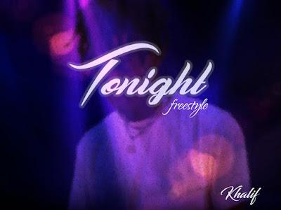 DOWNLOAD MP3: Khalif - Tonight (Freestyle)