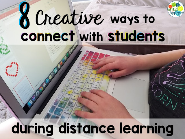 8 Creative Ways to Connect with Students During Distance Learning | Apples to Applique