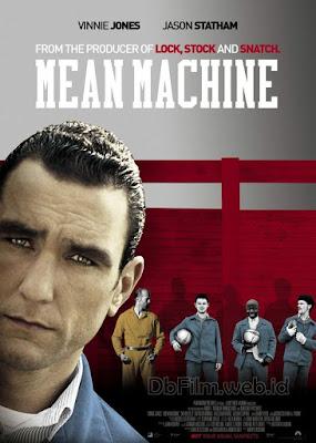 Sinopsis film Mean Machine (2001)