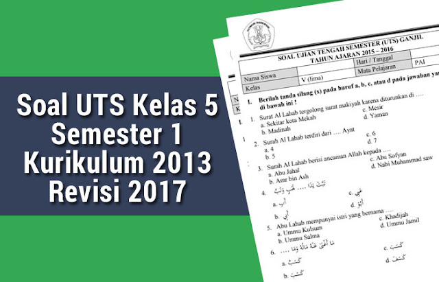 Soal UTS Kelas 5 Semester 1 Kurikulum 2013 Revisi 2017