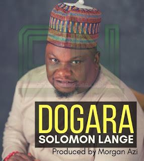 dogara by solomon Lange, Solomon Lange Dogara, Solomon Lange Music