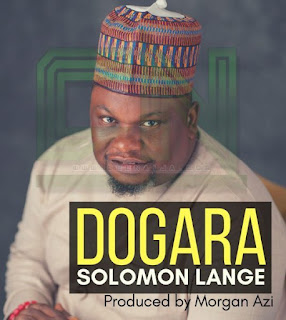 Download Solomon Lange latest single Track 'Dogara'