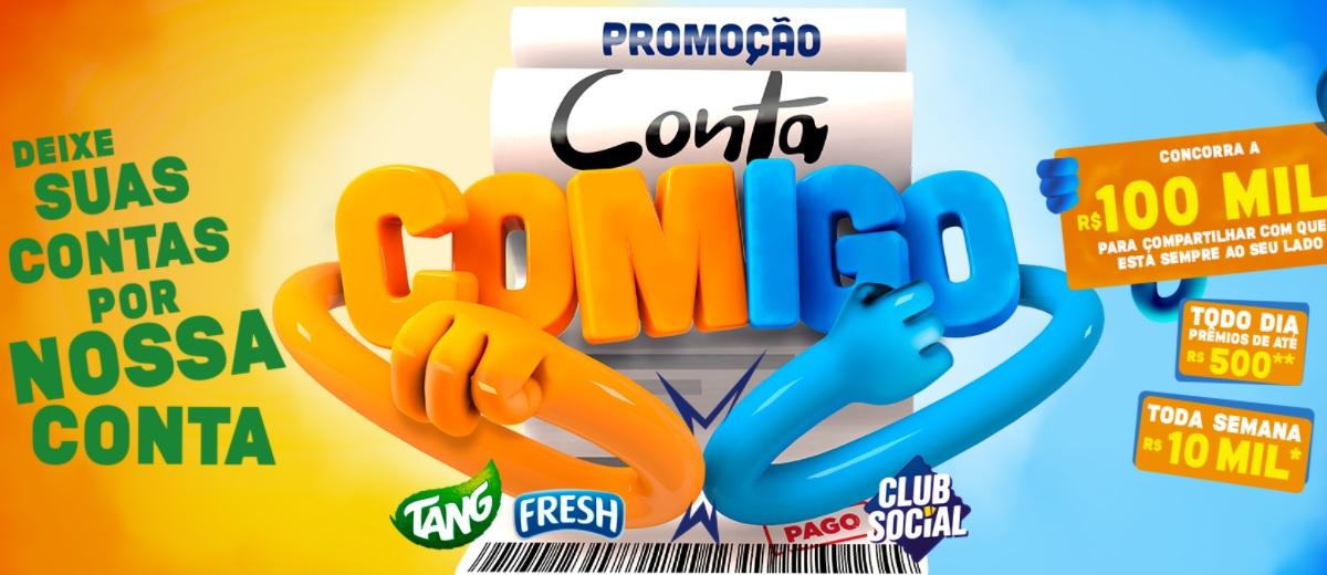 Conta Comigo Promoção Sorteio 100 Mil Reais Tang, Fresh e Club Social